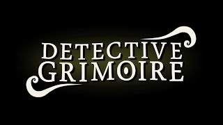 Official Detective Grimoire Launch Trailer