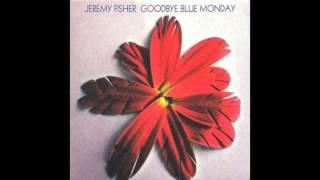 Watch Jeremy Fisher Goodbye Blue Monday video