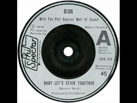 "Dion (with The Phil Spector Wall of Sound Orchestra) ""Baby, Let's Stick Together"""