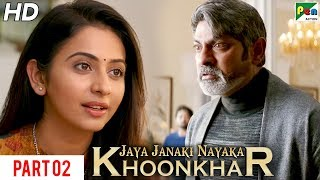 Jaya Janaki Nayaka KHOONKHAR | Hindi Dubbed Movie | Part 02 | Bellamkonda Sreenivas, Rakul Preet