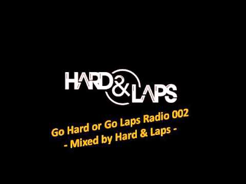 Go Hard or Go Laps Radio 001 - Best New EDM and Festival Songs March 2016