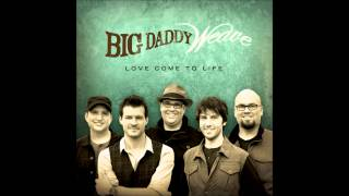 The Only Name (Yours Will Be)- Big Daddy Weave