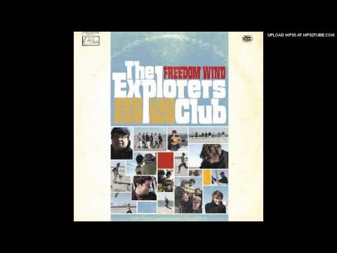 The Explorers Club - Honey I Dont Know Why