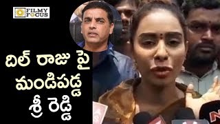 Sri Reddy Fires on Dil Raju and Top Producers of TFI