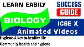 ICSE IX BIOLOGY Hygiene – A key to healthy life-4- Community health and hygiene by Success Guide