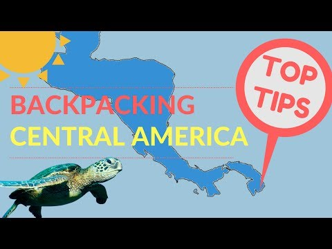 BACKPACKING CENTRAL AMERICA TIPS | Hot Spots, Budgeting & More