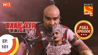 Baalveer Returns - Ep 101 - Full Episode - 28th January 2020