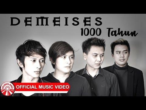 Download Demeises - 1000 Tahun    HD Mp4 baru