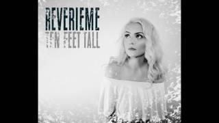 Ten Feet Tall – Reverieme (lyrics)