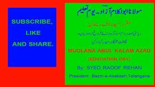 SPEECH ON MUOLANA ABUL KALAM AZAD -EDUCATION DAY - BY SYED RAOOF REHAN
