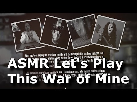 ASMR Let's Play This War of Mine (