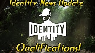 Identity Game - News 90 - Qualifications!