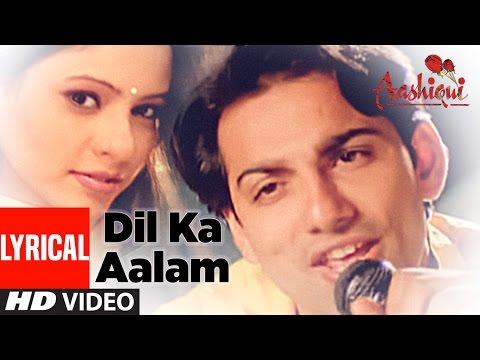 Dil Ka Aalam Full Lyrical Video || Aashiqui || Kumar Sanu