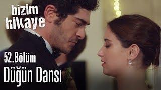 Düğün dansı - Bizim Hikaye 52. Bölüm