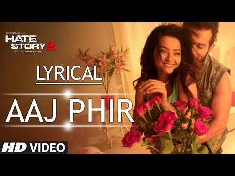 Lyrical: Aaj Phir Full Song with Lyrics | Hate Story 2 | Arijit...