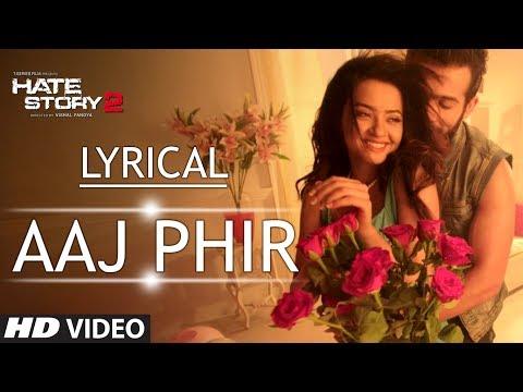 Lyrical: Aaj Phir Full Song with Lyrics   Hate Story 2   Arijit...