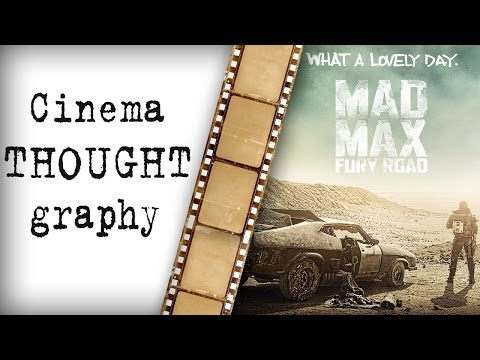 CinemaTHOUGHTgraphy - Mad Max: Fury Road