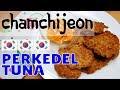 CHAMCHIJEON : Perkedel Tuna A La Drama Korea