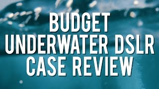 Underwater DSLR Case: DiCapac Review