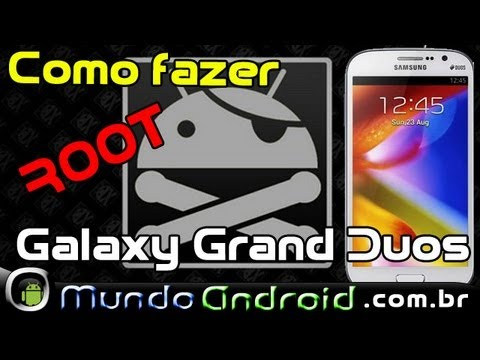Tutorial: Como fazer root Galaxy Grand Duos GT-I9082 L