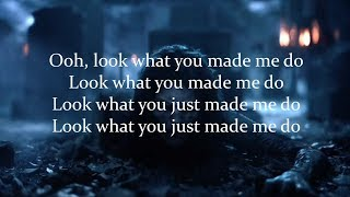 Taylor Swift - Look What You Made Me Do [Lyrics]