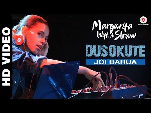 Dusokute - Margarita With A Straw | Joi Barua | Prasoon Joshi | Kalki Koechlin
