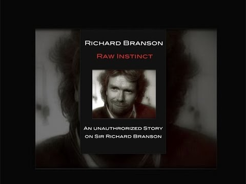 Richard Branson: Raw Instinct