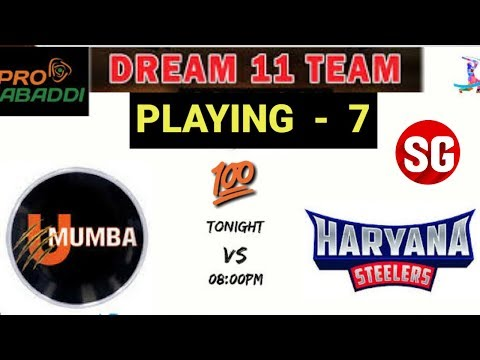 PKL 2018 - Haryana Steelers vs U Mumba dream 11 team + Confirm Playing 7 players Both Teams.