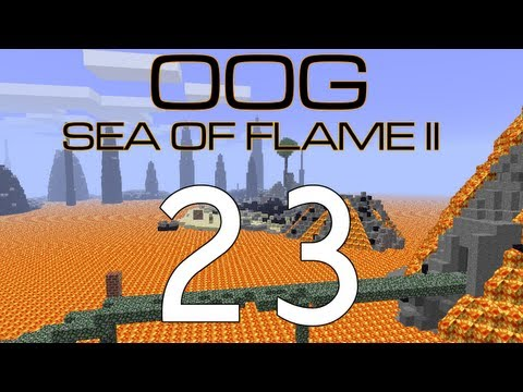 OOG - Sea of Flame II v2.1 with Guude and BdoubleO - E23 (Minecraft)