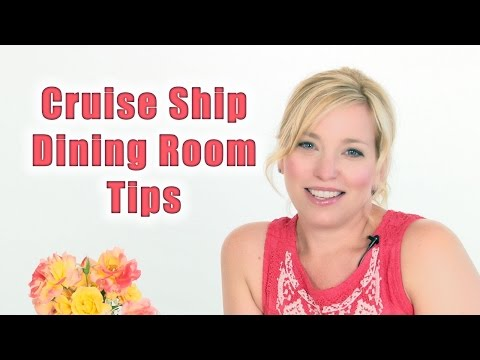 Cruise Ship Dining Room Tips