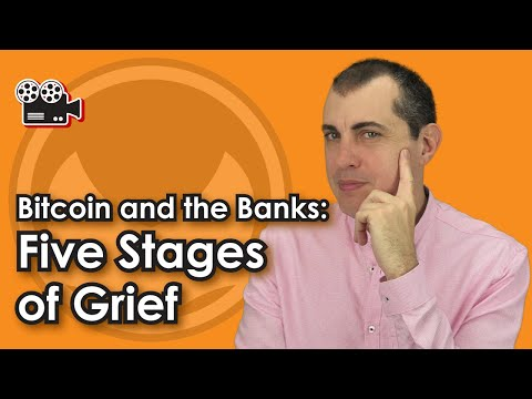 Bitcoin and the Banks - Five Stages of Grief by Andreas M. Antonopoulos