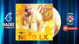 Neto LX - Verão 2018 - CD Completo - 40 Graus