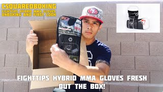 FIGHTTIPS Hybrid MMA Gloves- UNBOXING AND FIRST LOOK!