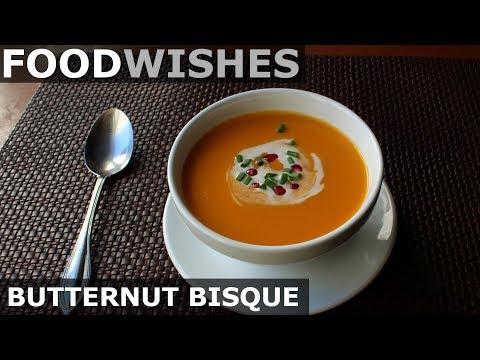 Butternut Bisque - Food Wishes