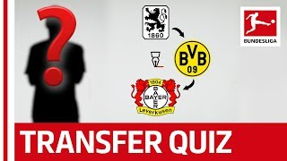 The Bundesliga Transfer Quiz Volume 9 - Can You Guess The Footballers From Their Transfers?