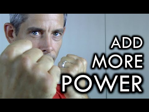 How to Add Power to Punches, Kicks, and Everything!