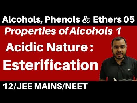 Alcohols, Phenols n Ethers 05 : Properties of Alcohols 1 : Acidic Nature - ESTERIFICATION JEE/NEET