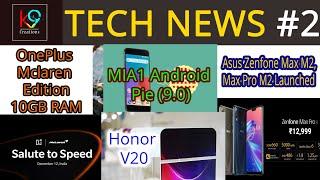Tech news #2- Asuszenfonemax pro m2, OnePlus 6t Mcleran, Google Chrome night mode,Mia1 Android pie,