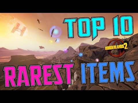 Top 10 Rarest Items in Borderlands 2 (Surprising Number One!!)