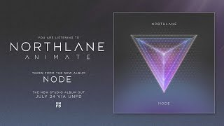 NORTHLANE - Animate (audio)