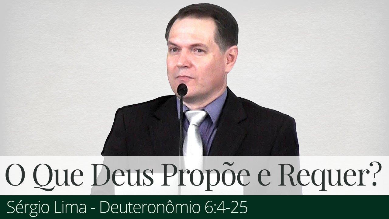 O que Deus Propõe e Requer de Nós? - Sérgio Lima