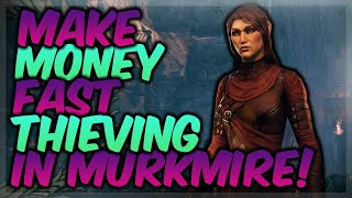 HOW TO MAKE GOLD FAST IN ESO THIEVING IN MURKMIRE! (Elder Scrolls Online Guide)