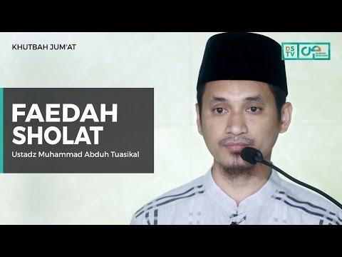 Khutbah Jum'at :  Faedah Sholat - Ustadz M Abduh Tuasikal