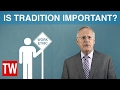 Is Tradition Important?