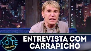 Entrevista com Carrapicho | The Noite (27/07/18)