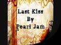 Last Kiss, by Pearl Jam Lyrics
