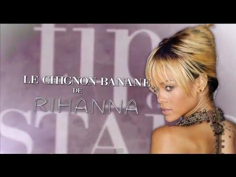 Tips de stars - Le chignon banane de Rihanna