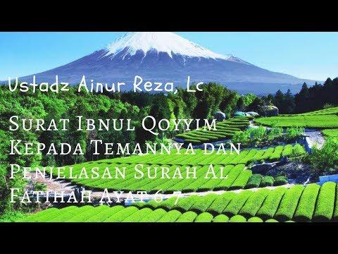 Ustadz Ainur Reza - Surat Ibnul Qoyyim Kepada Temannya dan Penjelasan Surah Al Fatihah Ayat 6-7