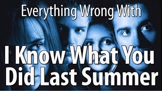 Everything Wrong With I Know What You Did Last Summer