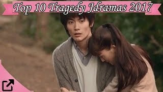 Top 10 Tragedy Jdramas 2017 (All The Time )